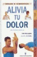 ALIVIA TU DOLOR. Con técnicas sencillas.