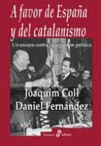 A FAVOR DE ESPAÑA Y DEL CATALANISMO: UN ENSAYO CONTRA LA REGRESIO N POLITICA