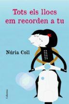 TOTS ELS LLOCS EM RECORDEN A TU (EBOOK)
