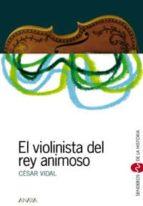 El violinista del rey animoso (Libros Para Jóvenes - Senderos De La Historia)