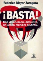 ¡BASTA! UNA DEMOCRACIA DIFERENTE, UN ORDEN MUNDIAL DISTINTO (EBOOK)