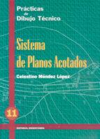 PRACTICAS DE DIBUJO TECNICO, N. 11: SISTEMAS DE PLANOS ACOTADOS