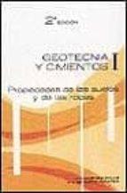 GEOTECNIA Y CIMIENTOS I: PROPIEDADES DE LOS SUELOS Y DE LAS ROCAS (2ª ED.)