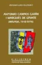 ANTONIO CAMPOS GARIN I MARQUES DE IZNATE (MALAGA, 1842-1896)