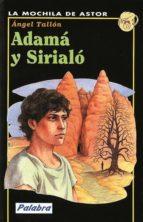Adamá y Sirialó (La mochila de Astor)