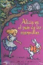 ALICIA EN EL PAIS DE LAS MARAVILLAS (UNA ADAPTACION DESPLEGABLE D EL CUENTO ORIGINAL DE LEWIS CARROLL)
