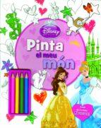 Princeses. Pinta El Meu Món (DISNEY)
