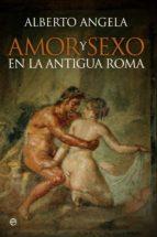AMOR Y SEXO EN LA ANTIGUA ROMA (EBOOK)