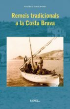 Remeis tradicionals de la Costa Brava (Cultura Popular)