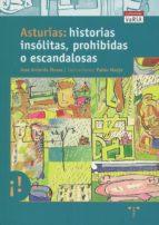 ASTURIAS, HISTORIAS INSOLITAS, PROHIBIDAS O ESCANDALOSAS