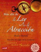 MAS ALLA DE LA LEY DE LA ATRACCION: DESCUBRE LAS REGLAS DE LA EXC ELENCIA