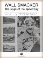 WALL SMACKER - THE SAGA OF THE SPEEDWAY (EBOOK)