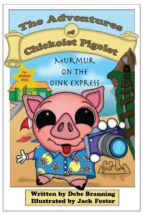 Murmur on the Oink Express (The Adventures of Chickolet Pigolet Book 2) (English Edition)