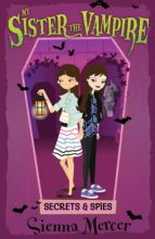 Secrets and Spies (My Sister the Vampire)