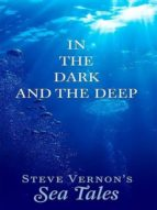 In The Dark and The Deep (Steve Vernon