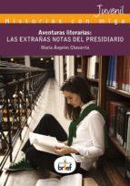 AVENTURAS LITERARIAS: LAS EXTRAÑAS NOTAS DEL PRESIDIARIO