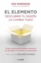 El elemento (prólogo de Eduard Punset): Descubrir tu pasión lo cambia todo