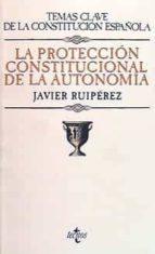 LA PROTECCION CONSTITUCIONAL DE LA AUTONOMIA