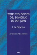 Temas teológicos del evangelio de San Juan. I. La Creación (Cuestiones Fundamentales)