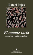 EL ESTANTE VACIO: LITERATURA Y POLITICA EN CUBA