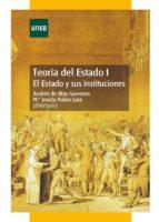 TEORÍA DEL ESTADO I. EL ESTADO Y SUS INSTITUCIONES (EBOOK)