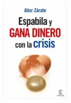 Espabila y gana dinero con la crisis (FUERA DE COLECCIÓN Y ONE SHOT)
