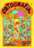 ORTOGRAFIA PARA LA REFORMA 8