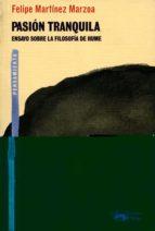 Pasión tranquila: Ensayo sobre la filosofía de Hume (A. Machado Libros)