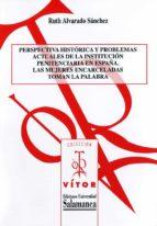 PERSPECTIVA HISTÓRICA Y PROBLEMAS ACTUALES DE LA INSTITUCIÓN PENITENCIARIA EN ESPAÑA (EBOOK)