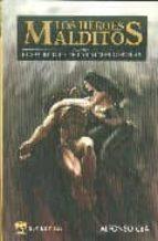 Heroes malditos II, los - el sacrificio de las almas gemelas (Serie Epica)