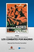 Los Combates por Madrid: Historia Militar de la Guerra Civil, Tomo II (Colección Herodoto nº 2)