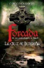 La cruz de borgoña - forcada (Novela Historica(la Esfera))