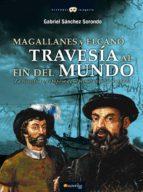 MAGALLANES Y ELCANO: TRAVESÍA AL FIN DEL MUNDO (EBOOK)
