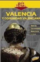 VALENCIA Y COMUNIDAD VALENCIA (GUIA TOTAL)