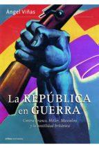 LA REPÚBLICA EN GUERRA (EBOOK)