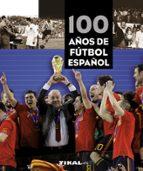 100 AÑOS DE FUTBOL ESPAÑOL