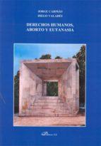 DERECHOS HUMANOS, ABORTO Y EUTANASIA (EBOOK)