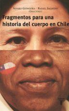 FRAGMENTOS PARA UNA HISTORIA DEL CUERPO EN CHILE (EBOOK)