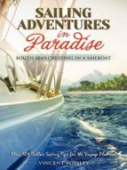 Sailing Adventures In Paradise: South Seas Cruising In A Sailboat (English Edition)