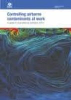 CONTROLLING AIRBORNE CONTAMINANTS AT WORK: A GUIDE TO LOCAL EXHAU ST VENTILATION (LEV)