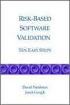 RISK-BASED SOFTWARE VALIDATION: TEN EASY STEPS