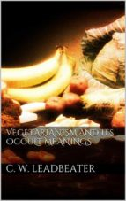 VEGETARIANISM AND ITS OCCULT MEANINGS (EBOOK)