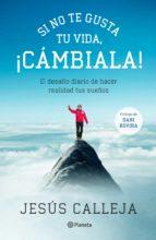 SI NO TE GUSTA TU VIDA, ¡CÁMBIALA! (EBOOK)