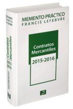 Memento Practico Contratos Mercantiles 2015-2016 (Mementos Practicos)