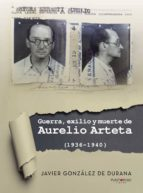 Guerra, exilio y muerte de Aurelio Arteta (1936 - 1940)