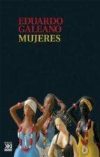 Mujeres (Biblioteca Eduardo Galeano)