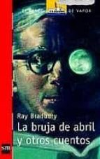 La bruja de abril y otros cuentos (Barco de Vapor Roja)