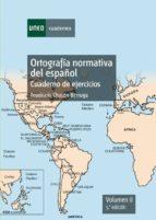 ORTOGRAFÍA NORMATIVA DEL ESPAÑOL. CUADERNO DE EJERCICIOS. VOLUMEN II. 5ª EDICIÓN (EBOOK)