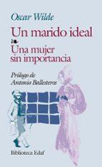 Un Marido Ideal. Una Mujer Sin Importan. (Biblioteca Edaf)