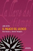 El palacio del silencio (Literatura Juvenil (A Partir De 12 Años) - La Llave Del Tiempo)